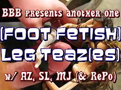 Leg Teaz(es) (doll foot fetish)