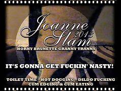 JOANNE SLAM IT'S GONNA GET FUCKIN' NASTY APRIL 21 2013